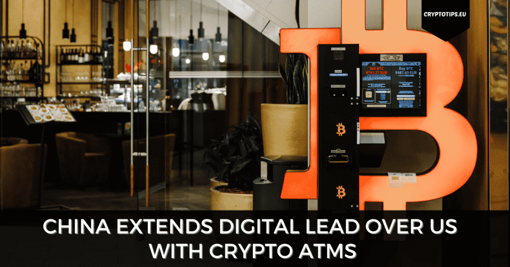 China Extends Digital Lead Over US With Crypto ATMs