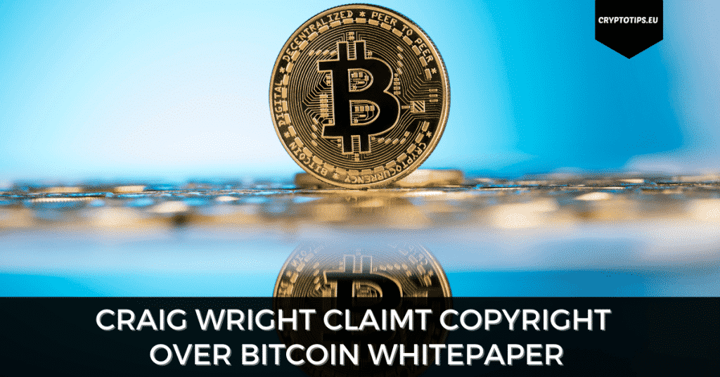 Craig Wright claimt copyright over Bitcoin whitepaper