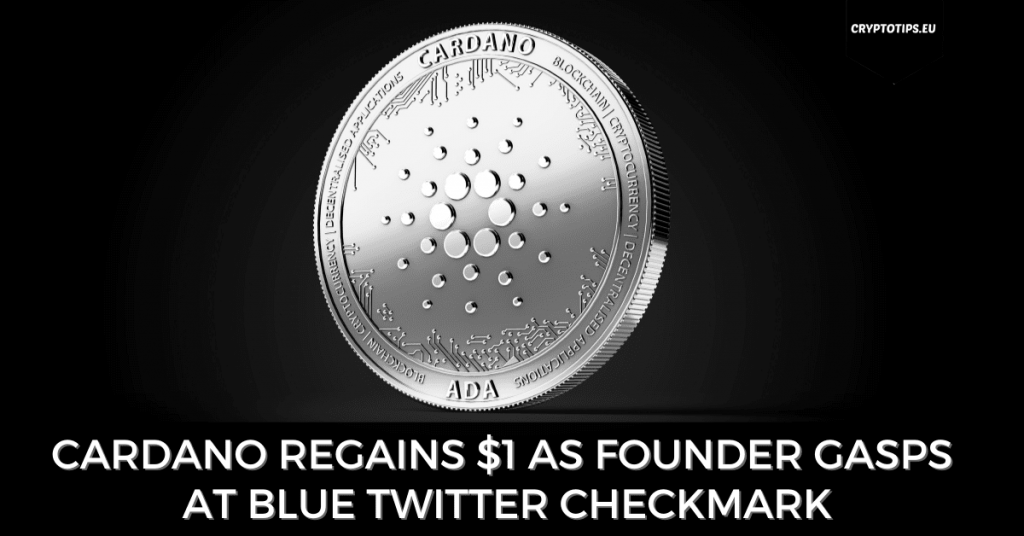 Cardano Regains $1 As Founder Gasps At Blue Twitter Checkmark
