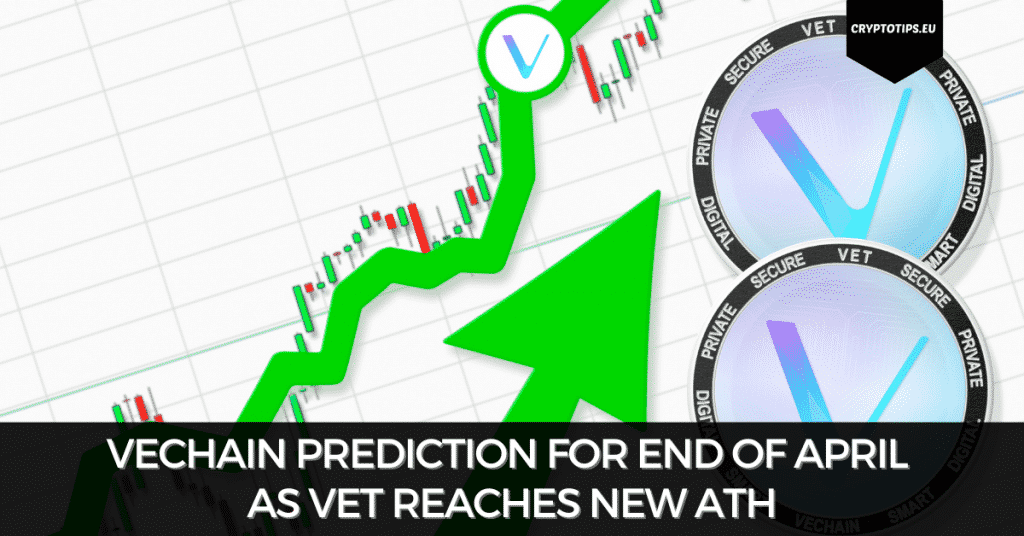 VeChain Prediction For End Of April As VET Reaches New ATH