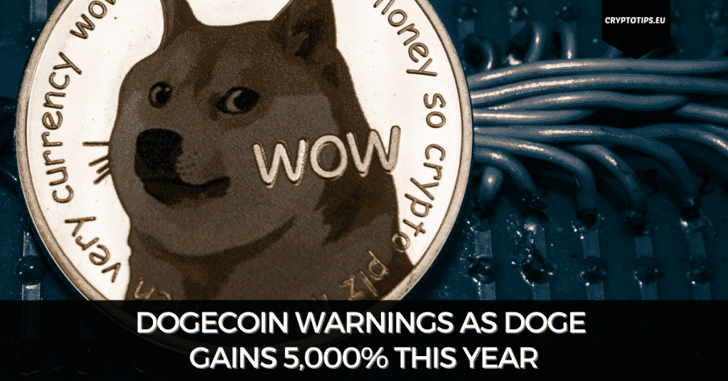 Dogecoin Warnings As DOGE Gains 5,000% This Year