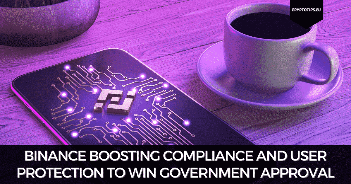 Binance Boosting Compliance and User Protection to Win Government Approval